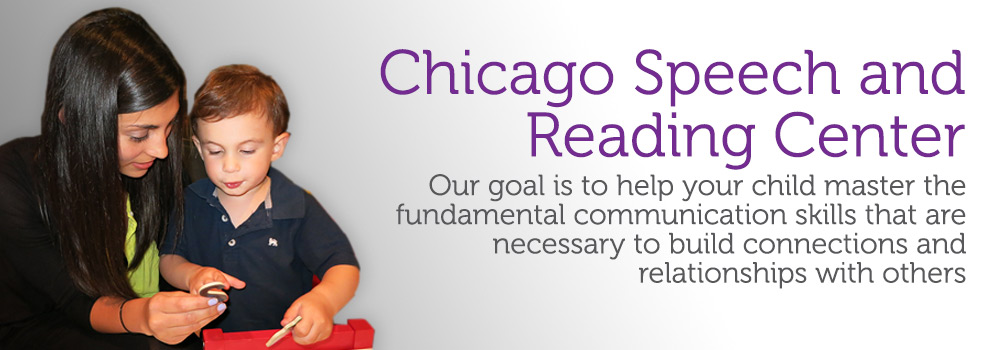 Chicago Speech and Reading Center - Our goal is to help your child master the fundamental communications skills that are necessary to build connections and relationships with others